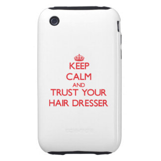 Keep Calm and trust your Hair Dresser Tough iPhone 3 Cover