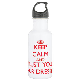 Keep Calm and Trust Your Hair Dresser 18oz Water Bottle
