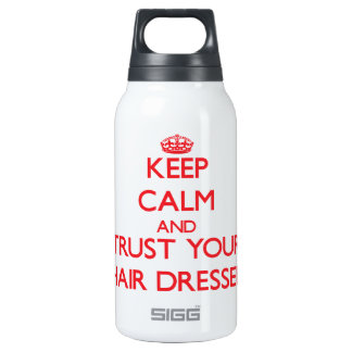 Keep Calm and Trust Your Hair Dresser 10 Oz Insulated SIGG Thermos Water Bottle