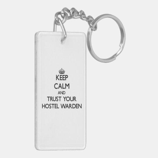 Keep Calm and Trust Your Hostel Warden Double-Sided Rectangular Acrylic Keychain