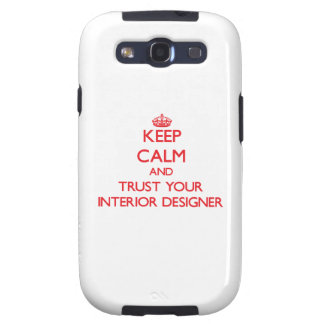 Keep Calm and trust your Interior Designer Samsung Galaxy SIII Cases