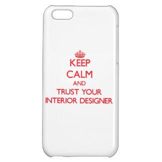 Keep Calm and trust your Interior Designer Case For iPhone 5C