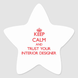 Keep Calm and Trust Your Interior Designer Star Sticker
