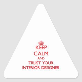Keep Calm and Trust Your Interior Designer Triangle Sticker