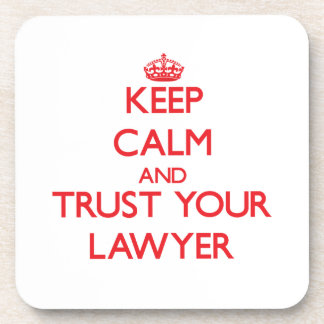 Keep Calm and Trust Your Lawyer Drink Coasters