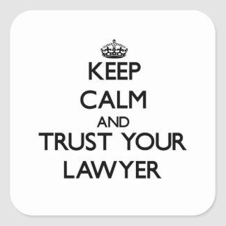 Keep Calm and Trust Your Lawyer Square Sticker