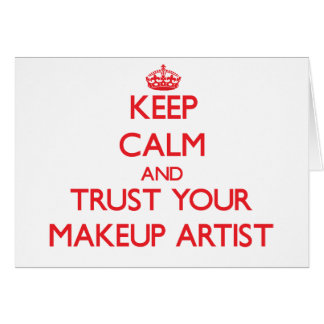 Keep Calm and Trust Your Makeup Artist Card