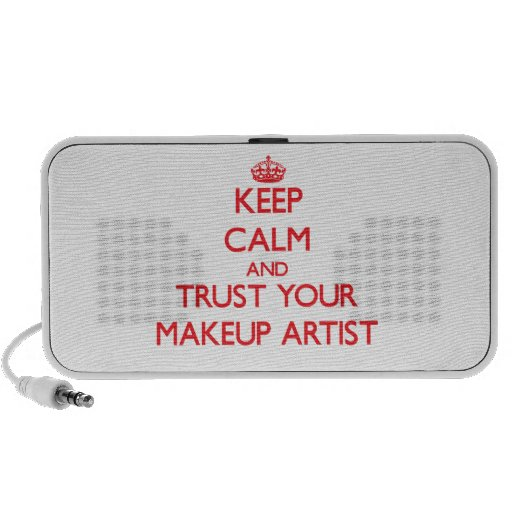 Keep Calm and Trust Your Makeup Artist Portable Speakers