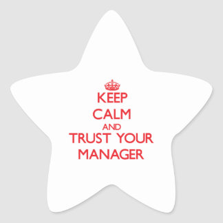 Keep Calm and Trust Your Manager Star Stickers