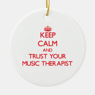 Keep Calm and Trust Your Music arapist Ornament