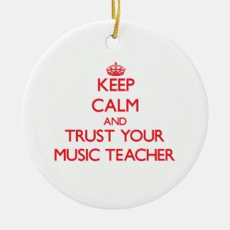Keep Calm and Trust Your Music Teacher Christmas Ornaments