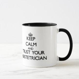 Keep Calm and Trust Your Obstetrician Mug