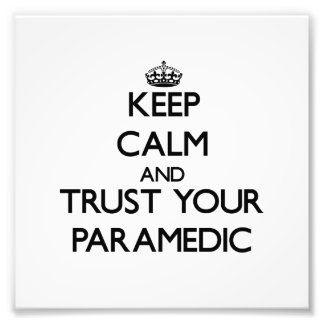 Keep Calm and Trust Your Paramedic Photographic Print