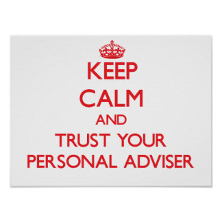 Keep Calm and Trust Your Personal Adviser Print