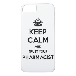 Keep Calm and Trust Your Pharmacist iPhone 7 Case