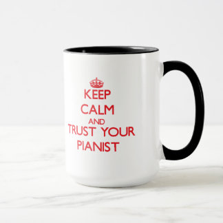 Keep Calm and Trust Your Pianist Mug