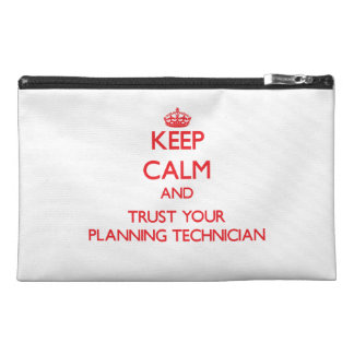 Keep Calm and trust your Planning Technician Travel Accessory Bags