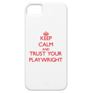 Keep Calm and trust your Playwright iPhone 5 Cases