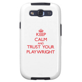 Keep Calm and trust your Playwright Galaxy SIII Case