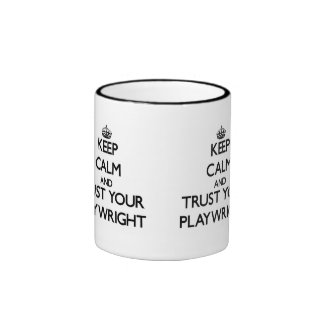 Keep Calm and Trust Your Playwright Ringer Mug