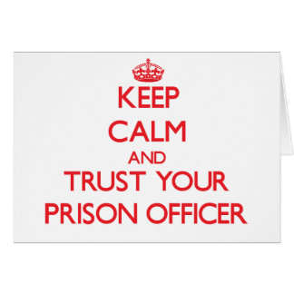 Keep Calm and Trust Your Prison Officer Card