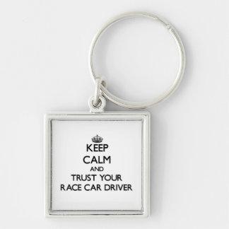 Keep Calm and Trust Your Race Car Driver Keychain