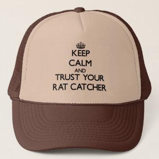 Keep Calm and Trust Your Rat Catcher Trucker Hat