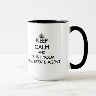Keep Calm and Trust Your Real Estate Agent Mug