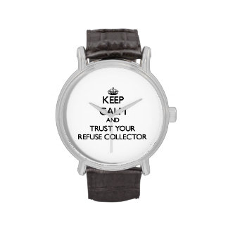 Keep Calm and Trust Your Refuse Collector Wrist Watches
