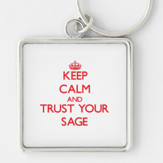 Keep Calm and trust your Sage Keychains