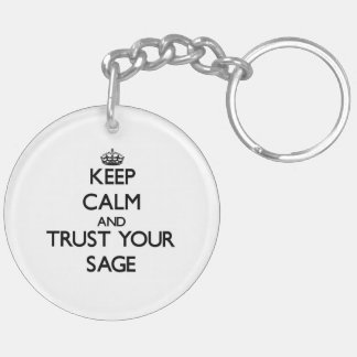 Keep Calm and Trust Your Sage Key Chain