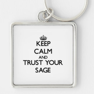 Keep Calm and Trust Your Sage Silver-Colored Square Keychain