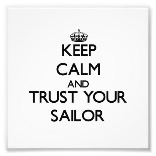 Keep Calm and Trust Your Sailor Photo Print