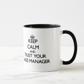 Keep Calm and Trust Your Sales Manager Mug