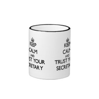 Keep Calm and Trust Your Secretary Ringer Coffee Mug