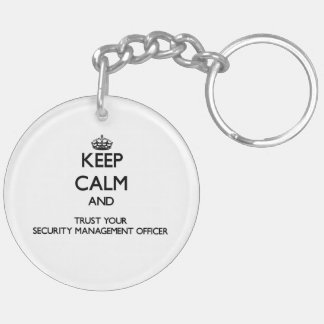 Keep Calm and Trust Your Security Management Offic Key Chains