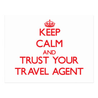 Keep Calm and trust your Travel Agent Post Cards