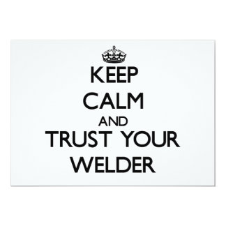 "Keep Calm and Trust Your Welder 5"" X 7"" Invitation Card"
