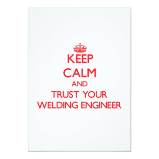 """Keep Calm and trust your Welding Engineer 5"""" X 7"""" Invitation Card"""