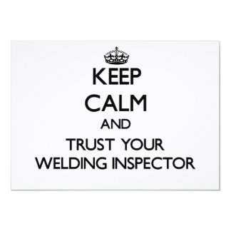 """Keep Calm and Trust Your Welding Inspector 5"""" X 7"""" Invitation Card"""