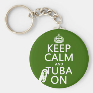 Keep Calm and Tuba On (any background color) Keychain