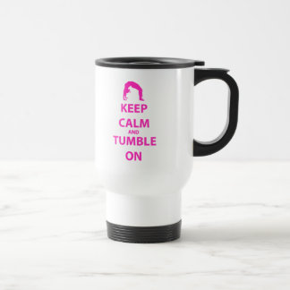 Keep Calm and Tumble On 15 Oz Stainless Steel Travel Mug