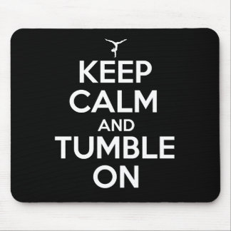 Keep Calm and Tumble On Mouse Pads