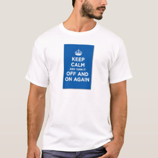 keep calm and turn it on and off again T-Shirt