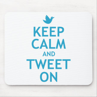 Keep Calm and Tweet On Mouse Pad