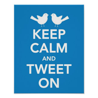 Keep Calm and Tweet On print