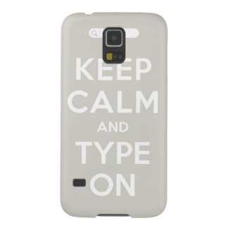 Keep Calm And Type On Galaxy S5 Case