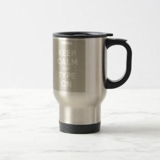 Keep Calm And Type On Travel Mug