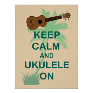 Keep Calm and Ukulele On Unique Fun Poster