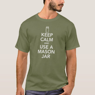 Keep Calm and use a Mason Jar White Text Tee